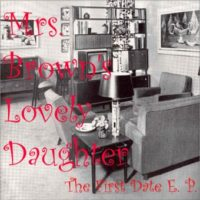 The First Date EP Album Art - Mrs Brown's Lovely Daughter